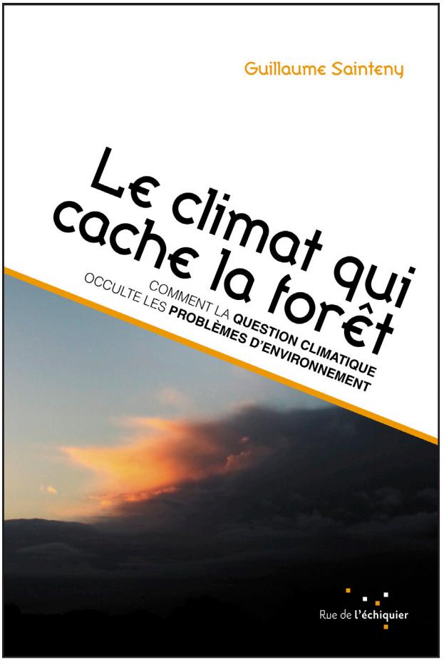 Couverture Le climat qui cache la forêt, Guillaume Sainteny